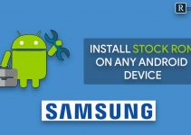 How To Install Stock ROM On Any Samsung Devices 2020 {Updated}